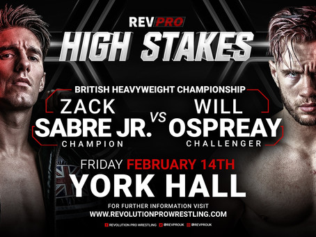 Feb 14th - York Hall - ZACK SABRE JR. (c) vs WILL OSPREAY - High Stakes