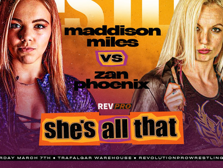 March 7th - Sheffield - MADDISON MILES vs ZAN PHOENIX - Trafalgar Warehouse