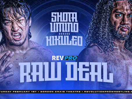 Feb 1st - Stevenage - SHOTA UMINO vs HIKULEO - Raw Deal