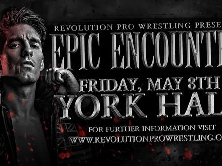 Friday, May 8th - Epic Encounter - York Hall - Bethnal Green