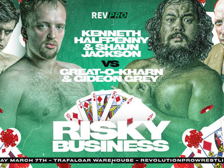 March 7th - Sheffield - JACKSON & HALFPENNY vs O-KHARN & GREY - Trafalgar Warehouse