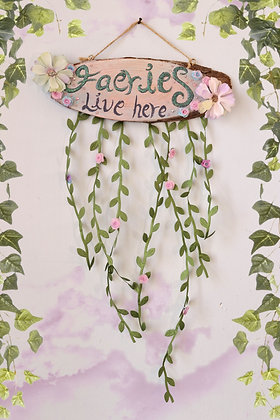 Faeries Live Here wooden sign