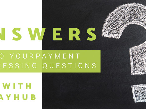 Frequently Asked Payment Processing Questions