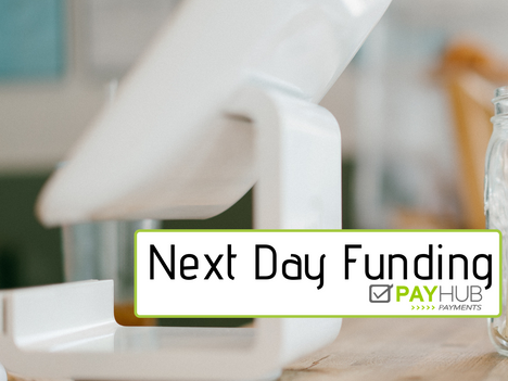 Next Day Funding with PayHub