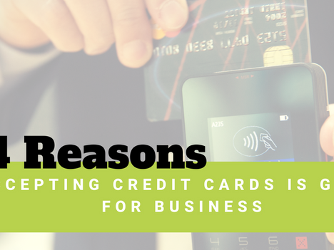 4 Reasons Accepting Credit Cards is Great For Business