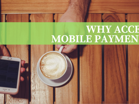 Why Accept Mobile Payment?