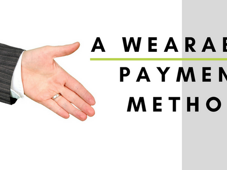 A Wearable Payment Method