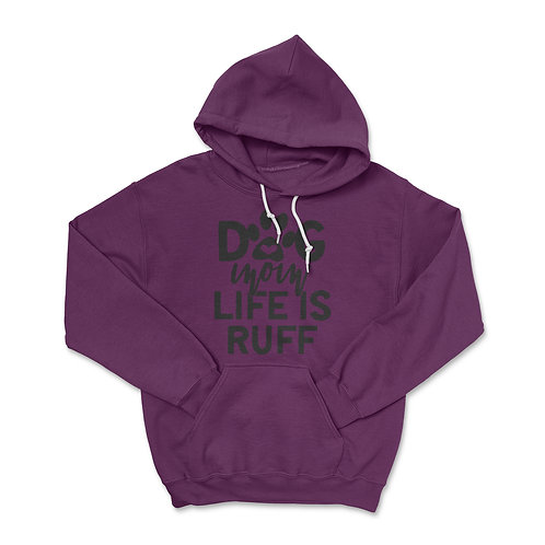 Life is Ruff Pull over Hoodie