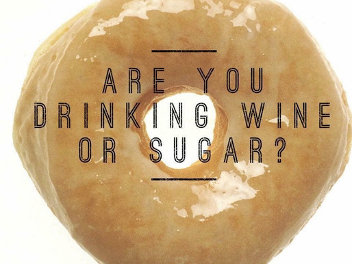 Are you drinking wine or sugar?