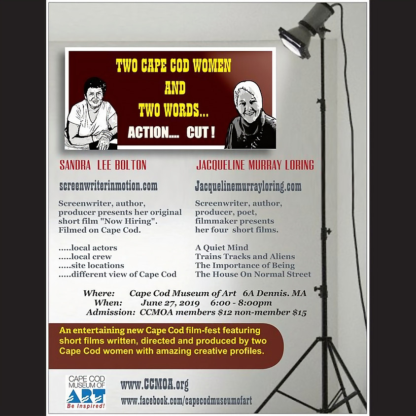 Two Women and Two Words... Action...Cut! Jacqueline Murray Loring & Sandra Lee Bolton
