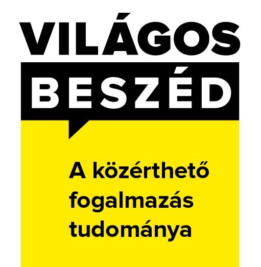 """fekete-fehér betúkkel """"Világos Beszéd"""" felirat, alatta sárga alapon feketével írva: """"A közérthető fogalmazás tudománya"""""""