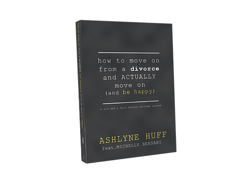 How To Move On From A Divorce And Actually Move On (and be happy) Workbook