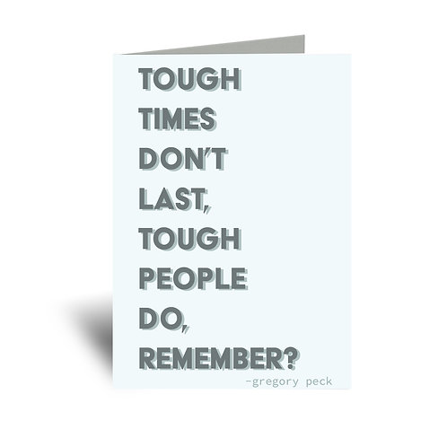 Tough Times  5x7 Greeting Card
