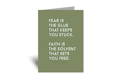 Fear Is The Glue, Faith Is the Solvent 5x7 Greeting Card