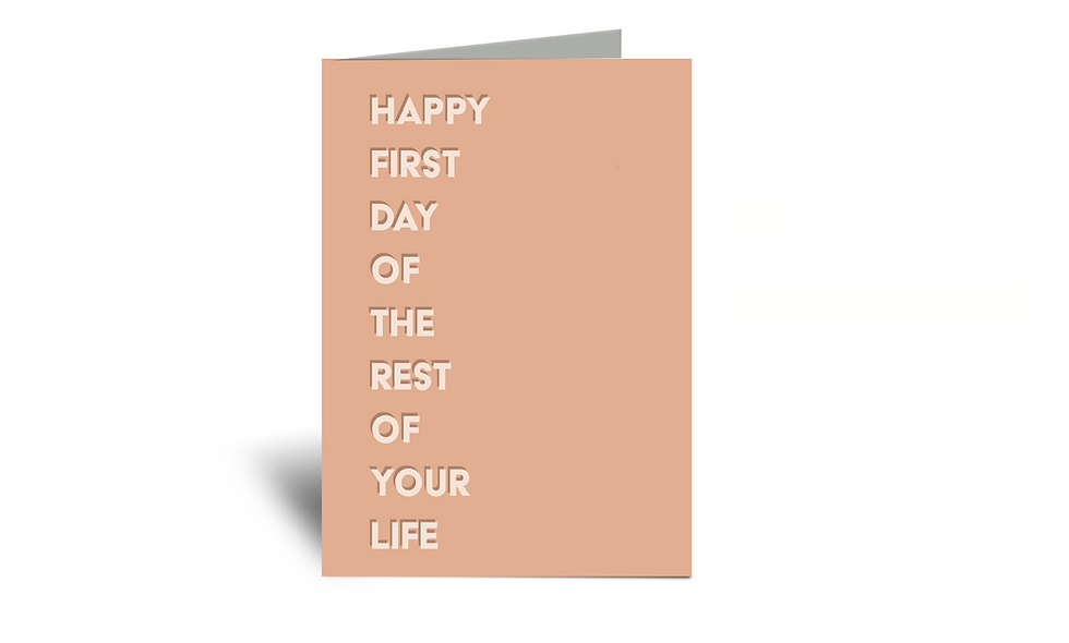 Happy First Day Of The Rest Of Your Life 5x7 Greeting Card