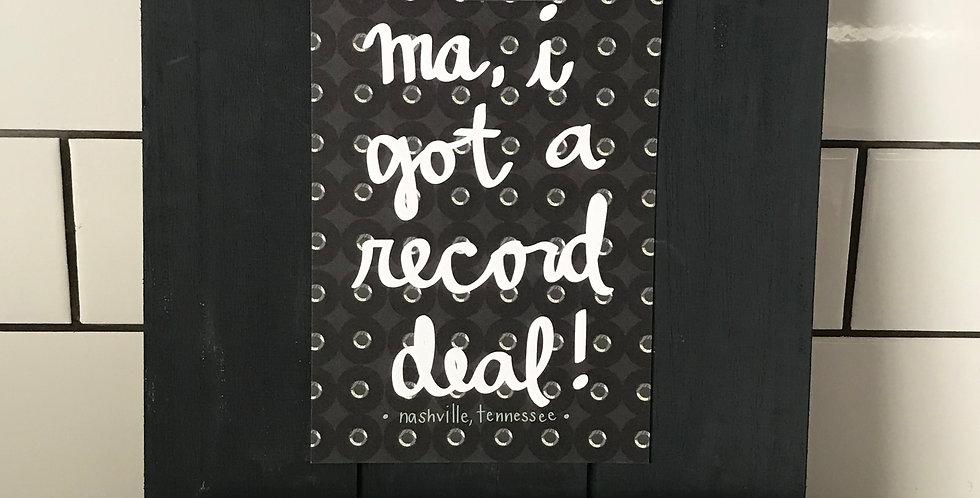 Ma, I Got A Record Deal!