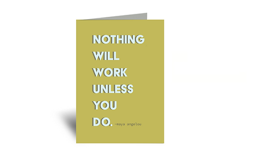 Nothing Will Work Unless You Do 5x7 Greeting Card