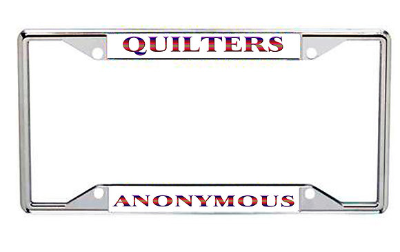 Quilters Anonymous Ever State License Frame