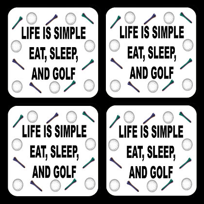 Life is Simple...Eat, Sleep and Golf Coasters Set of 4