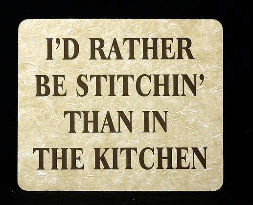 I'd Rather Be Stitchin' Than In The Kitchen Mousepad