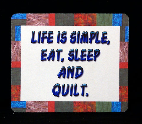 Life is Simple...Eat, Sleep and Quilt Patchwork Border Mousepad