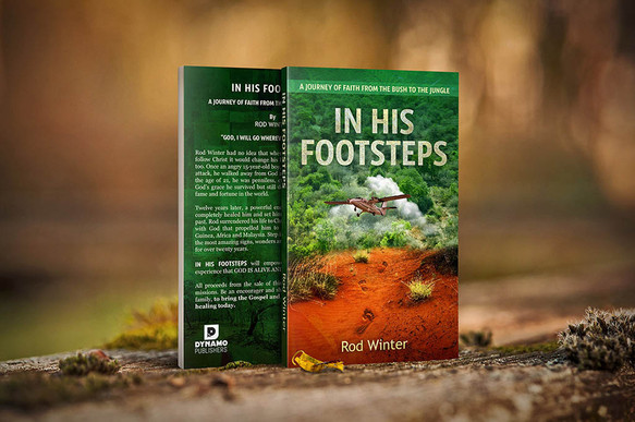 In his footsteps: a journey of faith from the bush to the jungle, Rod Winter
