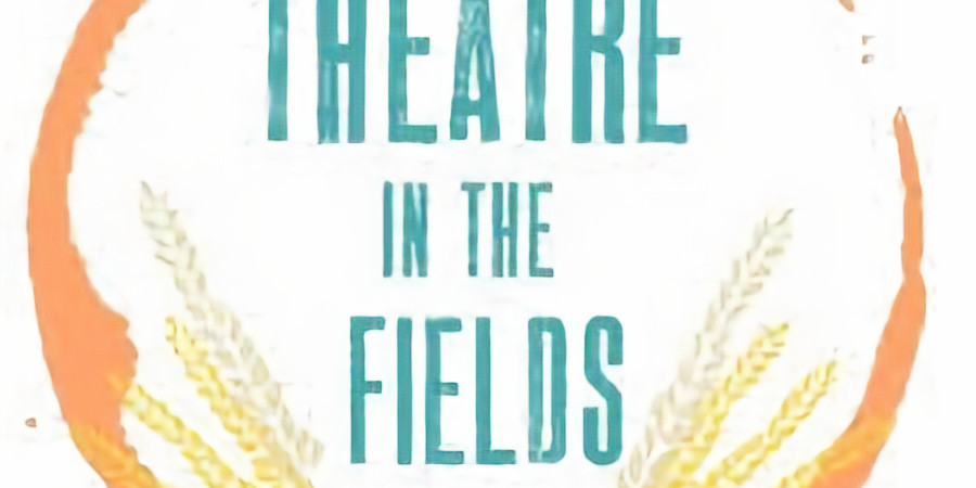 Theatre in the Fields