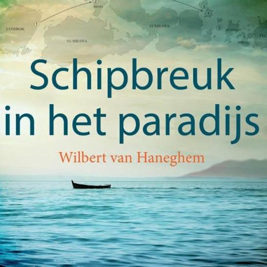Broodje met ... Wilbert van Haneghem over 'Schipbreuk in het paradijs'