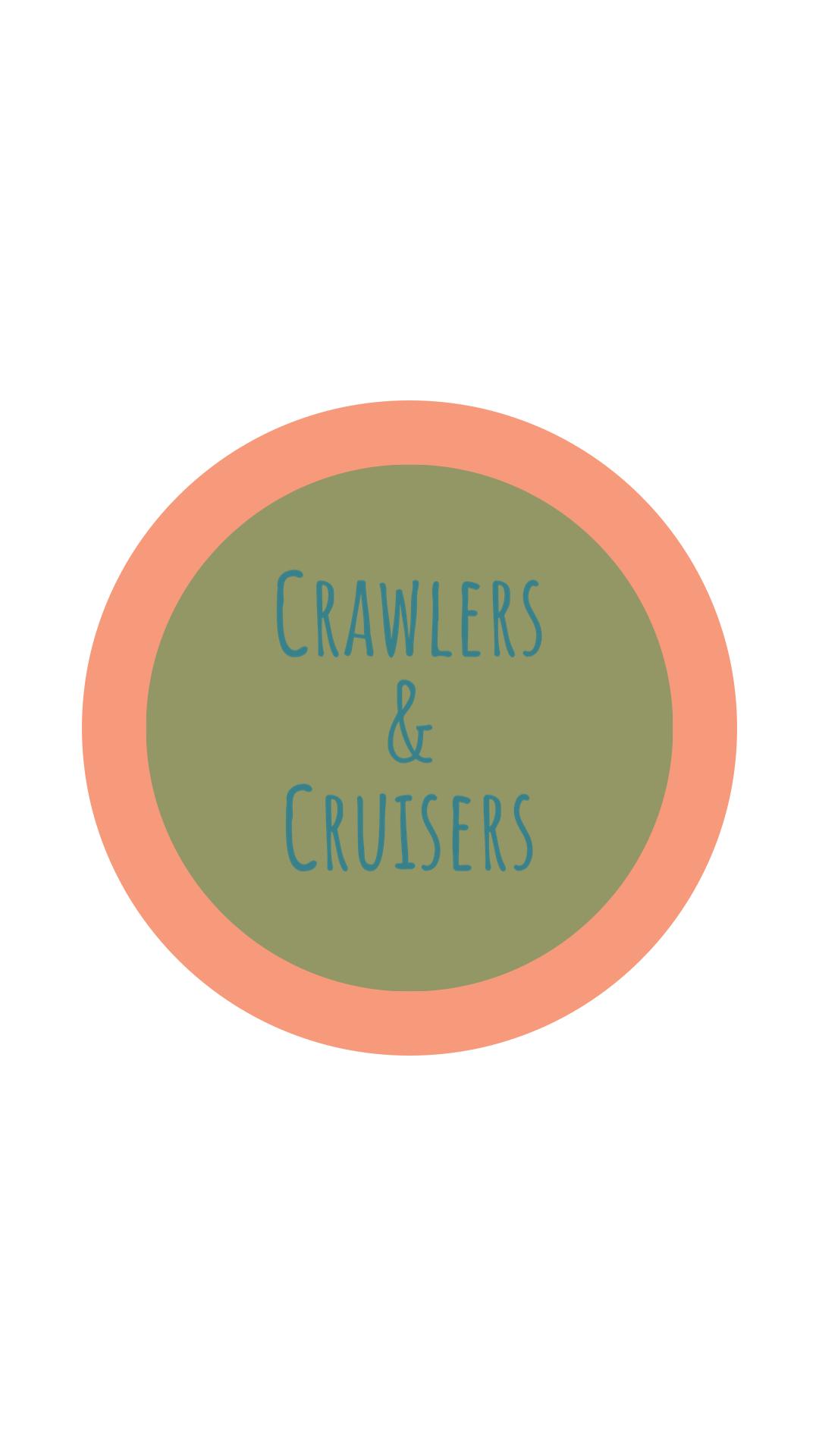 Crawlers & Cruisers