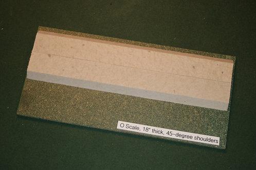 O Scale Roadbed, 9.5mm Mainline, 45-degree shoulders