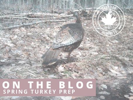 Spring Turkey Prep