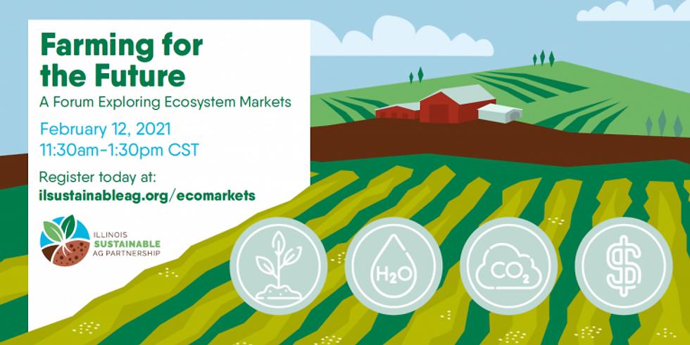 Farming for the Future: A Forum Exploring Ecosystem Markets