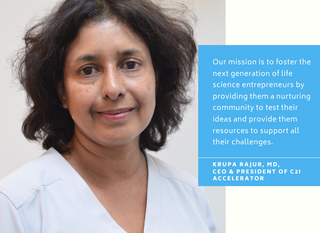 Krupa Rajur, MD, CEO & President of C2I Accelerator speaks about C2I's mission