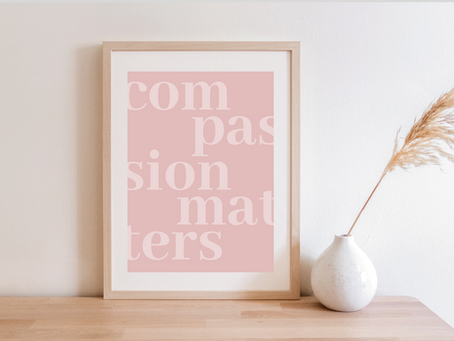 Inspirational Message Art Print: Compassion Matters