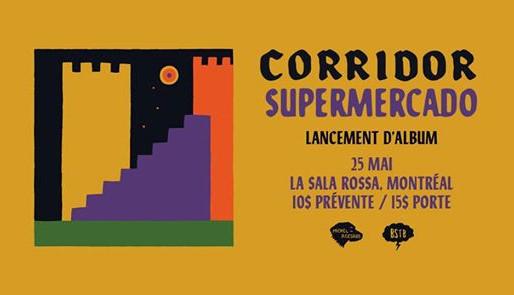 CORRIDOR est de retour avec Supermercado