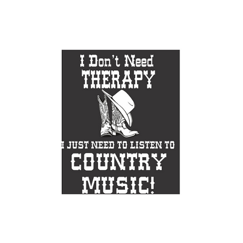 I Don't need Therapy...Country Music Hoodie