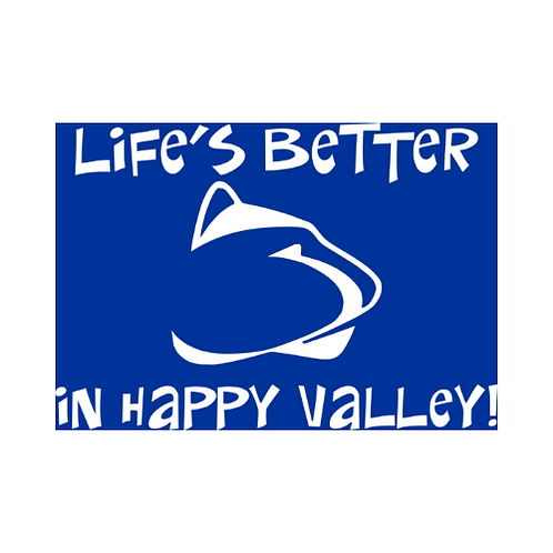 Life's Better in Happy Valley T-Shirt