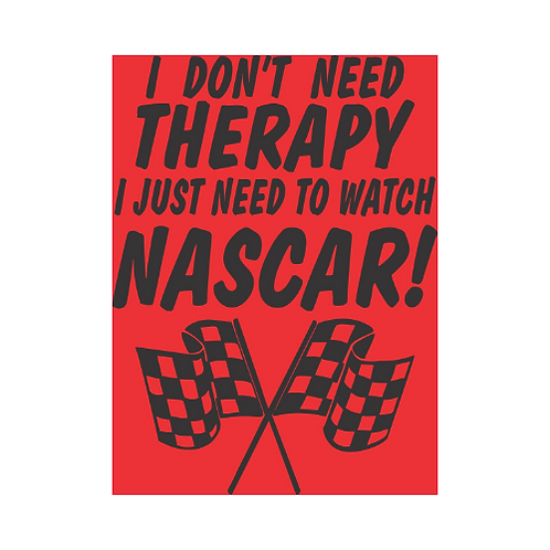 I Don't need Therapy...Nascar Hoodie