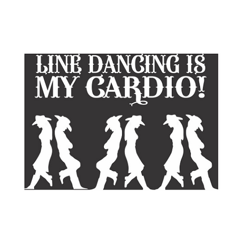 """Line Dancing is my Cardio"" T-shirt"