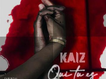 Kaiz - Qui tu es