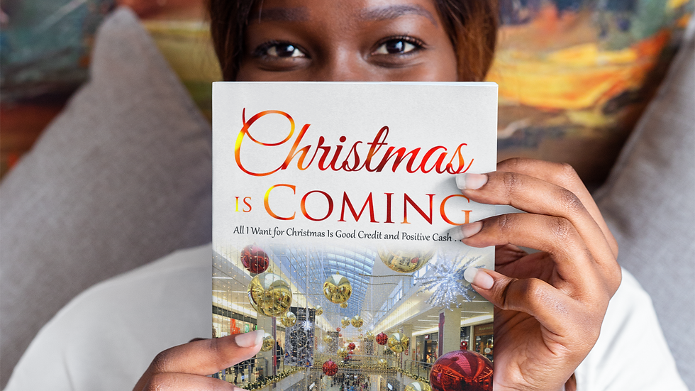 Christmas Is Coming:All I Want for Christmas Is Good Credit & Positive Cash Flow