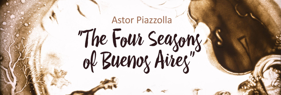 The Four Seasons of Buenos Aires, A. Piazzolla