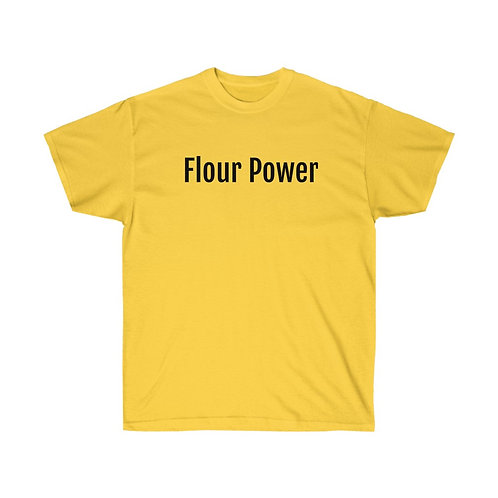 FLOUR POWER Unisex Ultra Cotton Tee