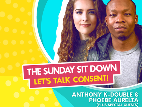 The Sunday Sit Down - Lets Talk Consent!