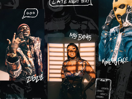 ZieZie, Ms Banks & Kwengface Team Up To Deliver The Brand New Single 'Late Night Text'