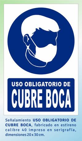 USO OBLIGATORIO DE CUBRE BOCA.