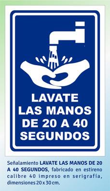 LAVATE LAS MANOS DE 20 A 40 SEGUNDOS