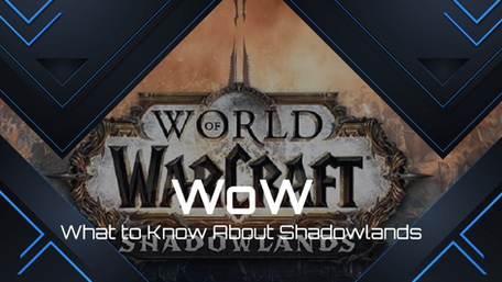 World of Warcraft  - What's New In Shadowlands