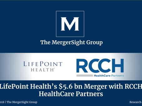 LifePoint Health's $5.6 bn Merger with RCCH HealthCare Partners