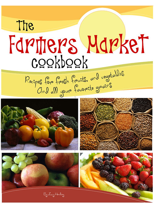 The Farmers Market Cookbook by Lucy Hendry